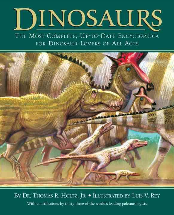 Dinosaurs By Holtz, Thomas R., Jr./ Rey, Luis V. (ILT)