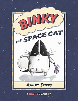 Binky the Space Cat By Spires, Ashley