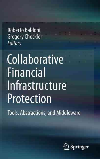 Collaborative Financial Infrastructure Protection By Baldoni, Roberto (EDT)/ Chockler, Gregory (EDT)
